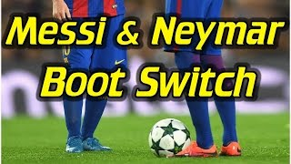 Messi and Neymar Half Time Boot Switch - Why Did They Do It?, neymar, neymar Barcelona,  Barcelona, chung ket cup c1, Barcelona juventus