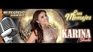 KARINA SHALA - ESOS MENSAJES - VIDEO OFICIAL