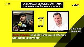 La comunicación entre Javier Cabaña alias ''Cucho'' con el Diputado Ulises Quintana