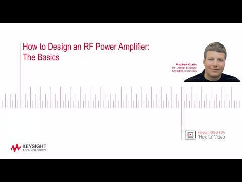 How to Design an RF Power Amplifier: The Basics