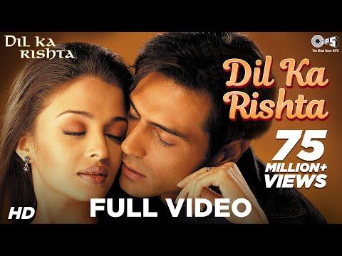 Dil Ka Rishta Full Video - Dil Ka Rishta | Arjun, Aishwarya & Priyanshu | Alka, Udit & Kumar Sanu