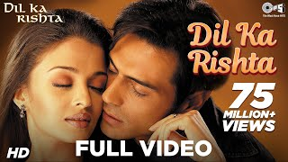 Video Dil Ka Rishta - Dil Ka Rishta I Arjun, Aishwarya & Priyanshu | Alka, Udit Narayan & Kumar Sanu MP3, 3GP, MP4, WEBM, AVI, FLV Agustus 2018