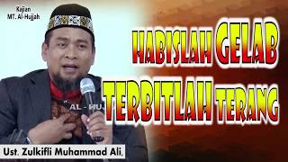 Habislah Gelap Terbitlah Terang || Ust. Zulkifli Muhammad Ali, Lc Video