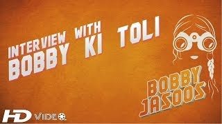 Interview With Bobby Ki Toli | BOBBY JASOOS