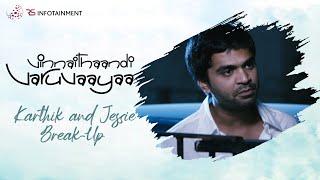 Video Vinnaithaandi Varuvaayaa - Karthik and Jessie break-up download in MP3, 3GP, MP4, WEBM, AVI, FLV January 2017
