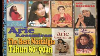 ARIE KOESMIRAN - Best Of Nostalgia 80-90an | Tembang Nostalgia Lawas