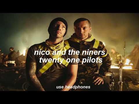 nico and the niners - twenty one pilots (3d audio)