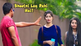 "Video ""Bhootni Lagg Rahi Hai!"" Prank on Cute Girls Gone Terribly Wrong 