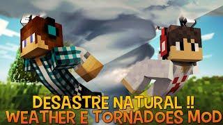 Desastre Natural Tornado !!! - Weather e Tornadoes Mod Minecraft