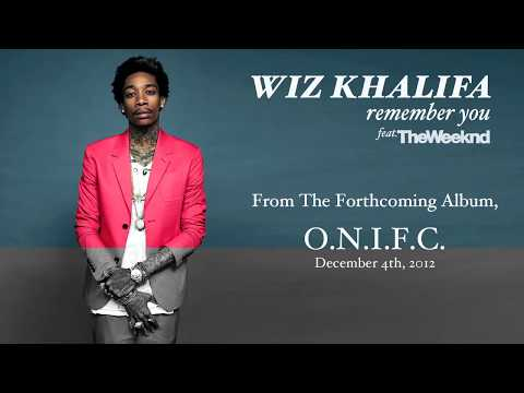 Wiz Khalifa &#8211; Remember You ft. The Weeknd [Audio]