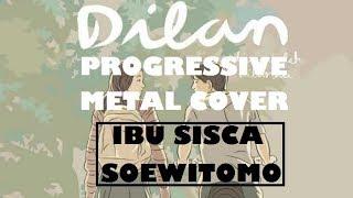 OST DILAN 1990 - Dulu kita masih SMA X Ibu Sisca Soewitomo PROGRESSIVE METAL COVER