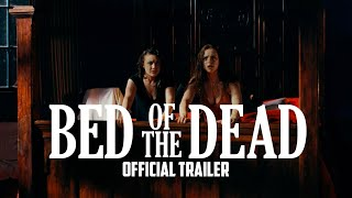 Bed Of The Dead   Official Trailer  2016