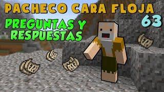 Pacheco cara Floja 63 | PREGUNTAS Y RESPUESTAS EPIKÁS!