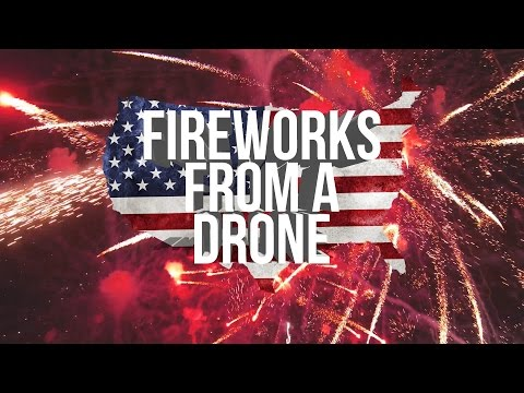 Beautiful Aerial Footage of Fireworks From a