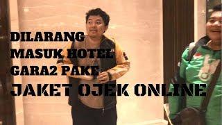 Video DILARANG MASUK HOTEL GARA2 PAKAI JAKET OJEK ONLINE #OjolVlog MP3, 3GP, MP4, WEBM, AVI, FLV November 2017