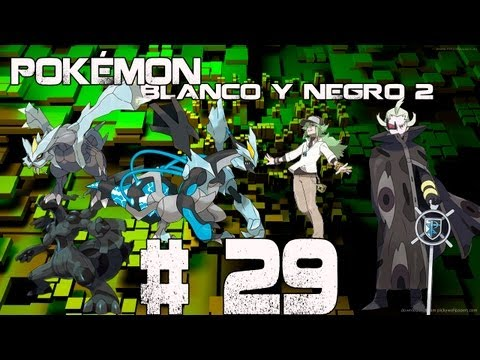 Guia/Walkthrough Pokémon Blanco y Negro 2 | Kyurem & Ghechis | #29