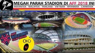 Video MEGAH.!! 10 Stadion Yang Digunakan Di Piala AFF 2018 - GBK Paling Keren?? MP3, 3GP, MP4, WEBM, AVI, FLV November 2018