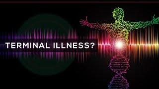 Day 166 - Terminal Illness?