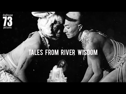 Tales from River Wisdom