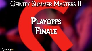 Finale - Gfinity Summer Masters II - Playoffs - 06/09/15