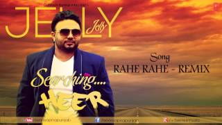 Jelly Rahe Rahe Jaan Valiye Kudiye Ni (Remix) Searching Heer | Latest Punjabi Song 2013