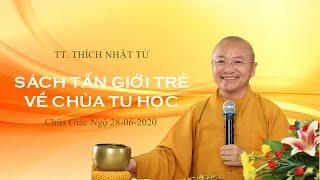 TT. Thích Nhật Từ sách tấn giới trẻ về chùa tu học 28-06-2020
