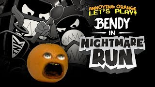 Bendy in Nightmare Run! [Annoying Orange Plays]