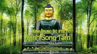 KINH TRUNG BỘ 19: KINH SONG TẦM - SƯ PHƯỚC TOÀN