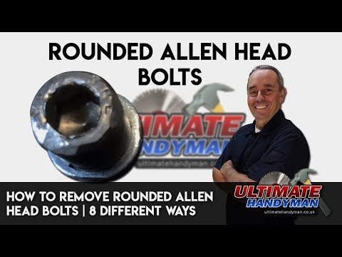 How to remove rounded Allen head bolts | remove rounded hex key bolts 8 different ways