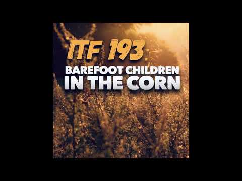iTF 193: Barefoot Children in the Corn