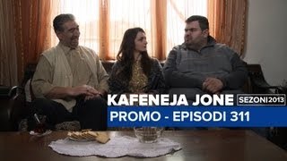 Kafeneja Jone  Promo episodi 311