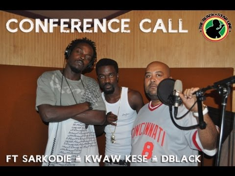 Conference Call Ft Kwaw Kese, D-Black & Sarkodie