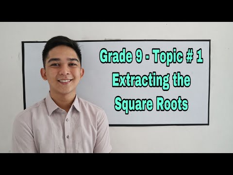 Grade 9 - Topic # 1 : Solving Quadratic  Equation by Extracting the Square Root