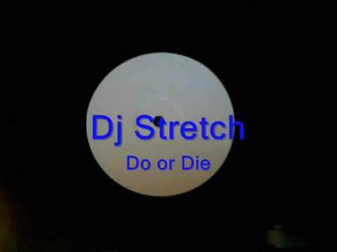 Dj Stretch-Do Or Die