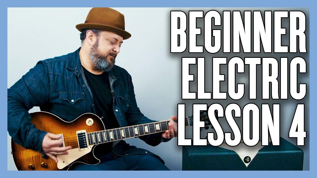 Beginner Electric Guitar Lesson 4