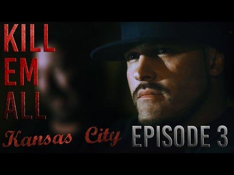 "Kill Em All Kansas City Season 2 Episode 3 ""Family First"""