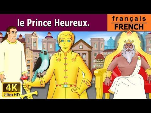 le prince Heureux - histoire pour s'endormir - contes de fées en français - French Fairy Tales