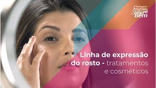 Linha de expressão do rosto - tratamentos e cosméticos