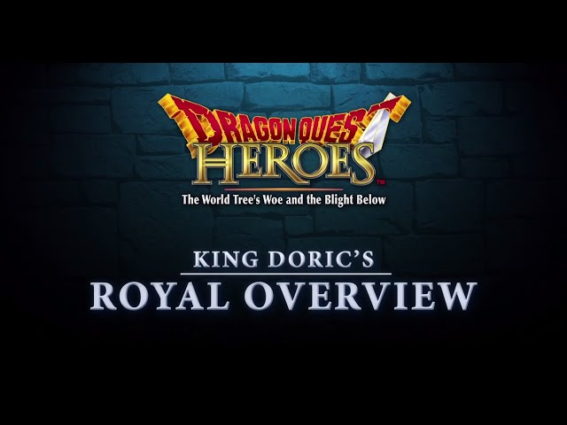 King Doric's Royal Overview Trailer – Dragon Quest Heroes