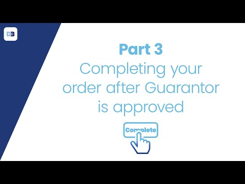 How do I complete the order after my guarantor has been approved?