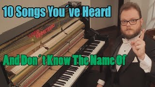 Video 10 Songs You´ve Heard and Don´t Know the Name Of MP3, 3GP, MP4, WEBM, AVI, FLV Juni 2018