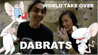 Dabrats TRY TO TAKE OVER THE WORLD by Bouldering DabRats