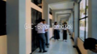 GAC - Berlari Tanpa Kaki (COVER Video Clip)