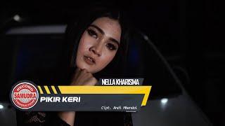 Nella Kharisma - Pikir Keri (Official Music Video)