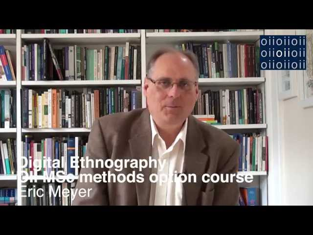 Digital Ethnography: OII MSc Methods Option Course