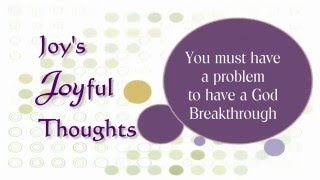 He is the Lord of Breakthroughs!