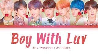Video BTS - Boy With Luv (feat. Halsey) (방탄소년단 - 작은 것들을 위한 시) [Color Coded Lyrics/Han/Rom/Eng/가사] MP3, 3GP, MP4, WEBM, AVI, FLV Juli 2019