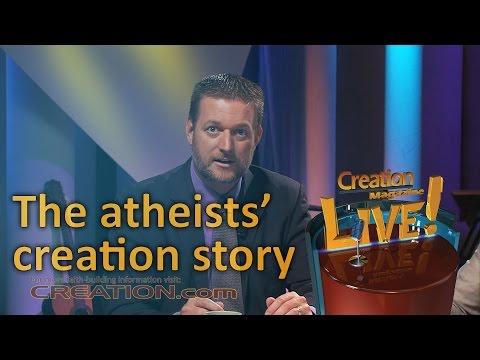 The atheist's creation story (Creation Magazine LIVE! 3-13)