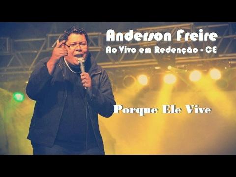 Anderson Freire - Porque Ele Vive Ao Vivo em Redenção - CE