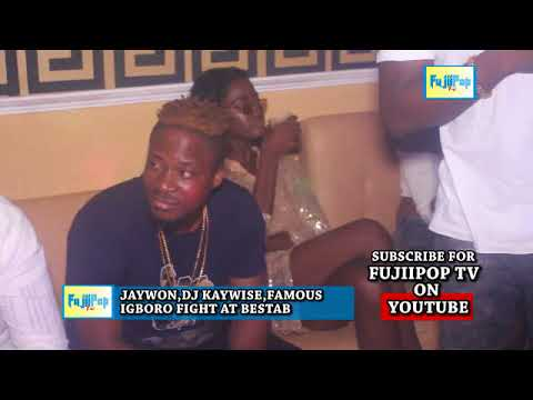 Jaywon ,dj Kaywise , Famous Igboro Fight At Bestab